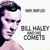 Mary, Mary Lou by Bill Haley & the Comets