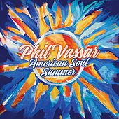 American Soul Summer (Deluxe Edition) by Phil Vassar