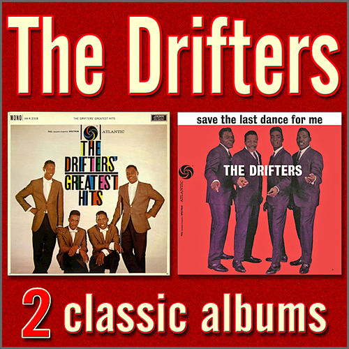 The Drifters' Greatest Hits / Save the Last Dance for Me by The Drifters