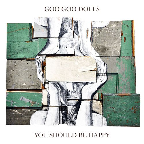 You Should Be Happy by Goo Goo Dolls