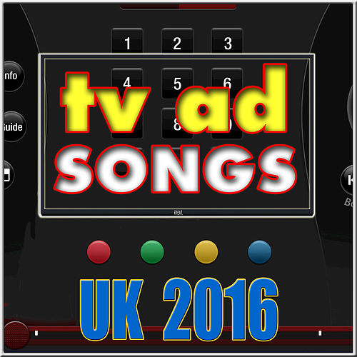 TV Ad Songs UK 2016 by Various Artists