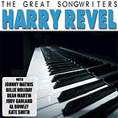 The Great Songwriters: Harry Revel by Various Artists
