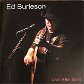 Live at the Son's by Ed Burleson