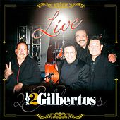Live by Los Dos Gilbertos