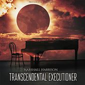Transcendental Executioner by Marshall Harrison