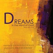 David Mann: Piano Suite No. 2 Dreams in the Mind of God by Mikhail Korzhev