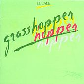 Play & Download Grasshopper by JJ Cale | Napster