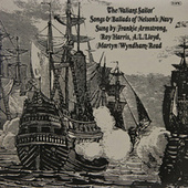 The Valiant Sailor: Songs & Ballads of Nelson's Navy by Various Artists