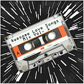 Awesome Love Songs Mix Vol. 1 by Various Artists