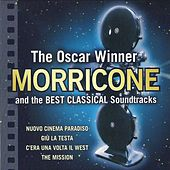 The Oscar Winner Morricone and the Best Classical Soundtracks (Nuovo cinema paradiso / c'era una volta il west) by Various Artists