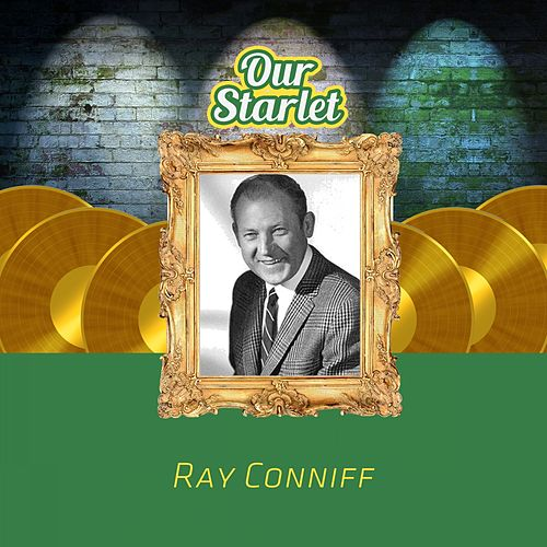 Our Starlet di Ray Conniff