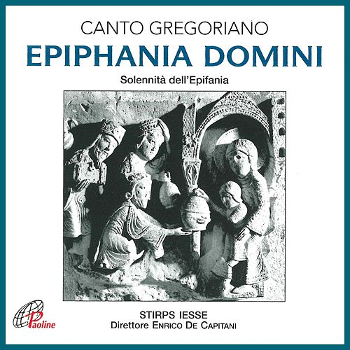 Epiphania domini (Canto gregoriano) by Enrico de Capitani Stirps Iesse