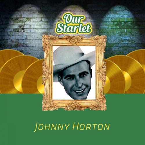 Our Starlet von Johnny Horton