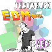 Throwback EDM Tracks by Various Artists