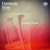 Bach, Telemann & Hamlisch: Brassical Dreams by Harmonic Brass