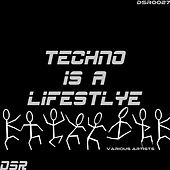Techno Is a Lifestyle by Various Artists