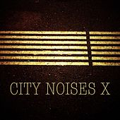 City Noises X - Raw Techno Cuts by Various Artists