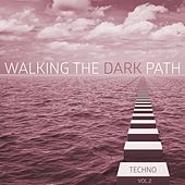 Walking the Dark Path Techno, Vol. 2 by Various Artists