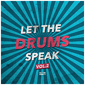 Let the Drums Speak, Vol. 2 by Various Artists