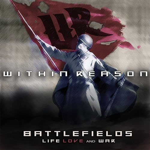 Battlefields Life Love and War by Within Reason