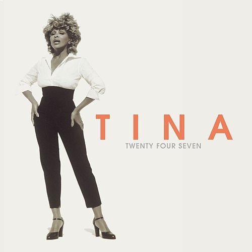 Twenty Four Seven by Tina Turner