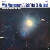 Play & Download Goin' Out Of My Head by Wes Montgomery | Napster