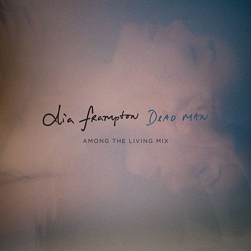 Dead Man (Among the Living Mix) by Dia Frampton