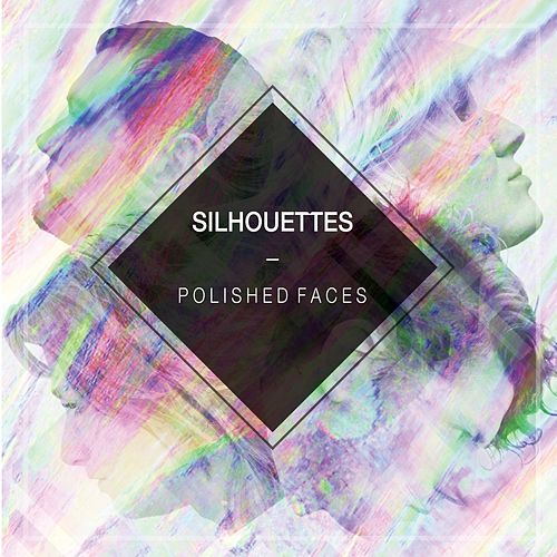 Polished Faces by The Silhouettes