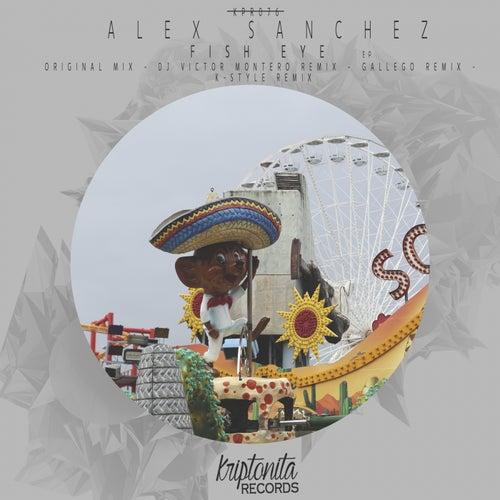 Fish Eye by Alex Sanchez