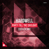 Party Till The Daylight (D3FAI Remix) by Hardwell
