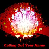 Calling Out Your Name by Keith Nash