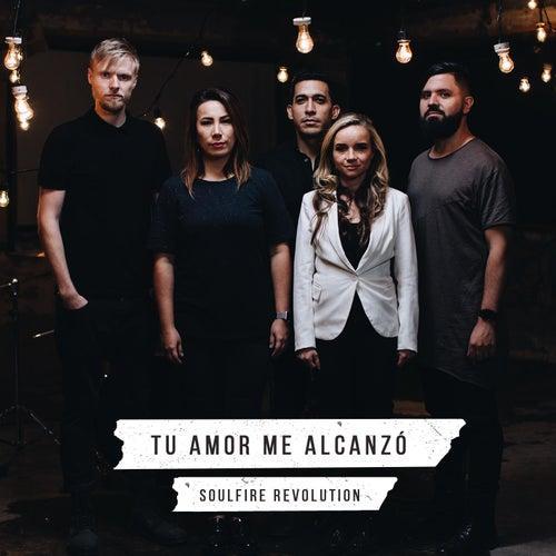 Tu Amor Me Alcanzó by Soulfire Revolution