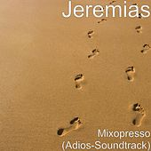 Mixopresso (Adios-Soundtrack) by Jeremias