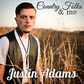 Country Folks and Me by Justin Adams