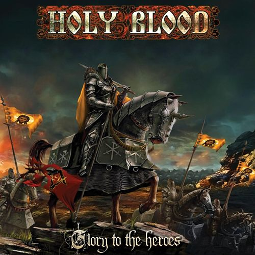 Glory to the Heroes by Holy Blood