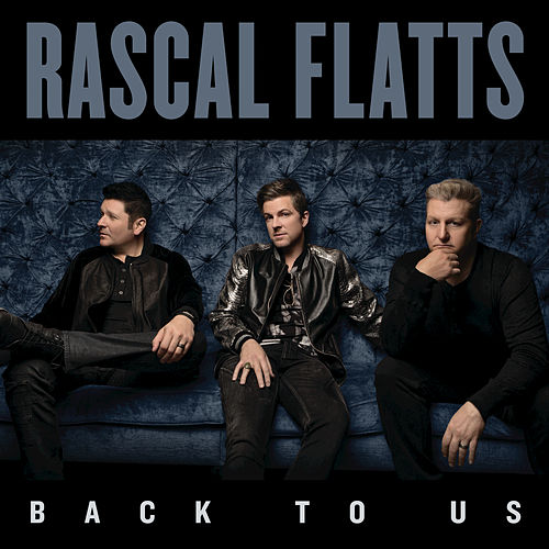 I Know You Won't by Rascal Flatts