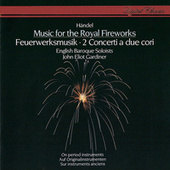 Handel: Music for the Royal Fireworks; Concerti a due cori von John Eliot Gardiner