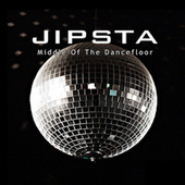 Middle of the Dancefloor by Jipsta