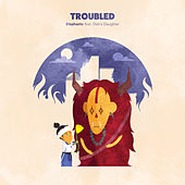 Troubled (feat. Deb's Daughter) by Elephante
