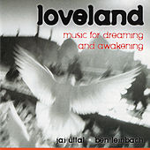 Loveland: Music For Dreaming and Awakening by Jai Uttal