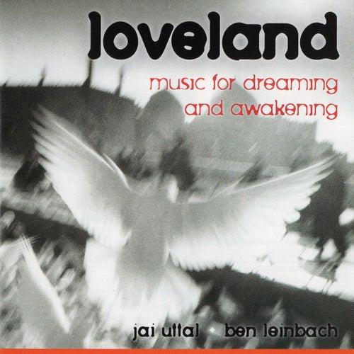 Loveland: Music For Dreaming and Awakening by Jai Uttal