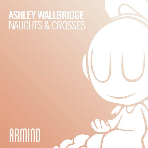 Naughts & Crosses by Ashley Wallbridge