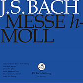 J.S. Bach: Mass in B Minor, BWV 232 by Various Artists
