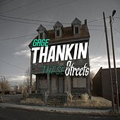 Thankin These Streets (feat. Juice) by Gage