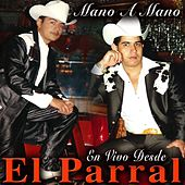 Mano a Mano En Vivo Desde El Parral by Various Artists