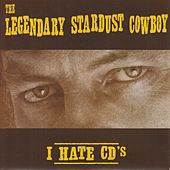 I Hate CD's by The Legendary Stardust Cowboy