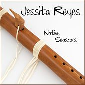 Native Seasons by Jessita Reyes