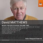 David Matthews: Music for Violin, Vol. 2 by Peter Sheppard Skærved