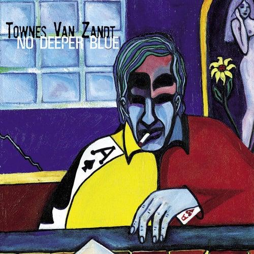 No Deeper Blue by Townes Van Zandt