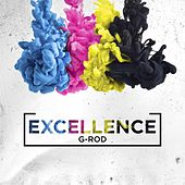 Excellence by G-Rod